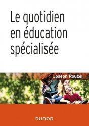 Dernières parutions sur Protection de l'enfance - Éducation spécialisée, Le quotidien en éducation spécialisée