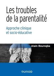 Dernières parutions sur Psychologie du développement, Les troubles de la parentalité