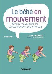 Dernières parutions sur Ergothérapie - Psychomotricité - Podologie, Le bébé en mouvement