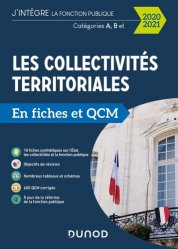 Dernières parutions dans J'intègre la fonction publique, Les collectivités territoriales en fiches et QCM. Catégories A, B et C, Edition 2020-2021