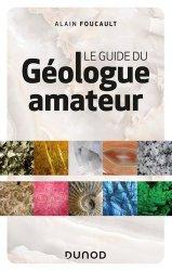 Dernières parutions sur Sciences de la Terre, Le guide du géologue amateur