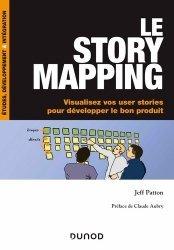 Dernières parutions sur Développement d'applications, Le story mapping - Visualisez vos user stories pour développer le bon produit
