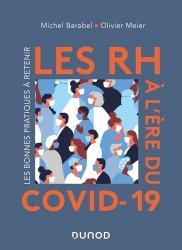 Dernières parutions sur Management - Ressources humaines, Les RH à l'ère du Covid-19 - Les bonnes pratiques à retenir