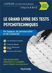 Dernières parutions dans J'intègre la fonction publique, Le grand livre des tests psychotechniques de logique, de personnalité et de créativité