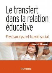 Dernières parutions sur Travail social, Le transfert dans la relation éducative