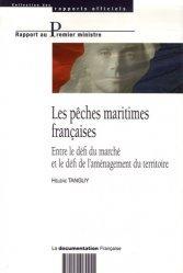 Dernières parutions dans Rapports officiels, Les pêches maritimes françaises Entre le défi du marché et le défi de l'aménagement du territoire
