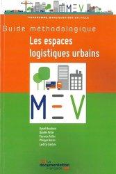 Dernières parutions dans Le point sur ..., Le nouveau guide méthodologique des espaces logistiques urbains