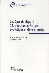 Dernières parutions sur Retraite, Les âges de départ à la retraite en France. Evolutions et déterminants