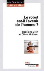 Dernières parutions dans Doc'en poche, Le robot est-il l'avenir de l'homme ?
