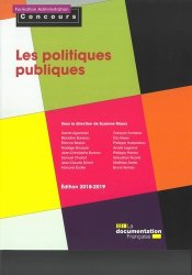 Dernières parutions sur Politiques publiques, Les politiques publiques. Edition 2018-2019
