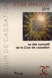 Dernières parutions sur Institutions judiciaires, Le rôle normatif de la Cour de cassation. Etude annuelle