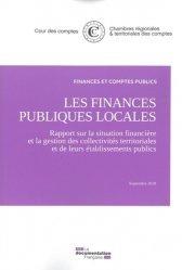 Dernières parutions sur Finances locales, Les finances publiques locales. Rapport sur la situation financière et la gestion des collectivités territoriales et de leurs établissements publics
