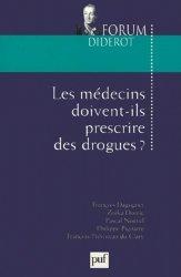 Dernières parutions dans Forum Diderot, Les médecins doivent-ils prescrire des drogues ?