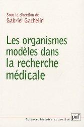 Dernières parutions dans Science, histoire et société, Les organismes modèles dans la recherche médicale