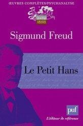 Dernières parutions dans Quadrige. Grands textes, Le Petit Hans. Analyse de la phobie d'un garçon de cinq ans, 2e édition