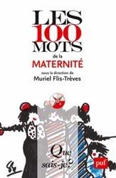 Dernières parutions sur Maternologie, Les 100 mots de la maternité