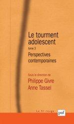 Dernières parutions dans Le fil rouge, Le tourment adolescent. Tome 3, Perspectives contemporaines