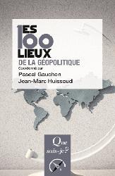 Dernières parutions sur Géopolitique, Les 100 lieux de la géopolitique