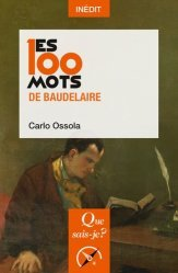 Dernières parutions dans Les 100 mots..., Les 100 mots de Baudelaire