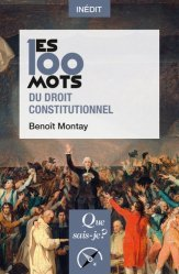 Dernières parutions dans Les 100 mots..., Les 100 mots du droit constitutionnel