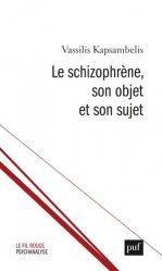 Dernières parutions dans Le fil rouge, Le schizophrène, son objet et son sujet
