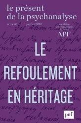 Dernières parutions sur Revues de psychanalyse, Le présent de la psychanalyse N° 3, janvier 2020 : Le refoulement en héritage