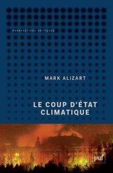 Dernières parutions sur Economie et politiques de l'écologie, Le coup d'état climatique