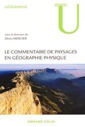 Dernières parutions sur Géographie physique, Le commentaire de paysages en géographie physique