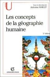 Dernières parutions dans U Géographie, Les concepts de la géographie humaine. 5e édition