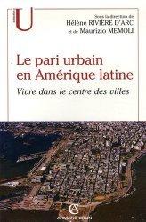 Dernières parutions sur Amériques, Le pari urbain en Amérique latine Vivre dans le centre des villes