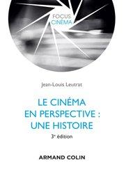 Dernières parutions sur Cinéma, Le cinéma en perspective : une histoire