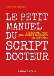 Dernières parutions dans Hors collection, Le petit manuel du script-docteur - L'essentiel pour analyser et améliorer un scénario