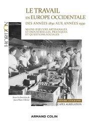 Dernières parutions sur Géographie, Le travail en Europe occidentale des années 1830 aux années 1930 - Capes-Agrég Histoire-Géographie