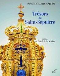 Dernières parutions sur Art sacré, Le trésor du Saint-Sépulcre