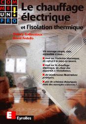 Dernières parutions dans Comme un pro, Le chauffage électrique et l'isolation thermique