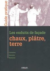 Dernières parutions dans Guide pratique, Les enduits de façade, chaux, plâtre, terre