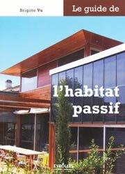 Souvent acheté avec L'éco-conception dans le bâtiment, le Le guide de l'habitat passif