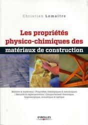 Dernières parutions sur Matériaux, Les propriétés physico-chimiques des matériaux de construction