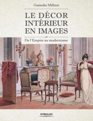 Dernières parutions sur Histoire du mobilier, Le décor intérieur en images