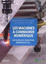 Dernières parutions sur Automatique - Robotique, Les machines à commande numérique