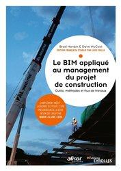 Dernières parutions sur Programmation - Conception graphique - Typo, Le BIM appliqué à la gestion du projet de construction