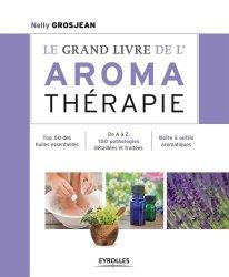 Souvent acheté avec Phyto-aromathérapie appliquée à la dermatologie, le Le grand livre de l'aromathérapie