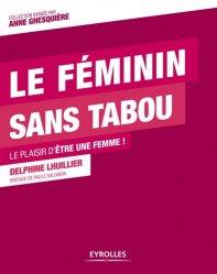 Dernières parutions dans L'être au lieu d'avoir, Le féminin sans tabou. Le plaisir d'être une femme !