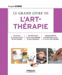 Nouvelle édition Le grand livre de l'art-thérapie