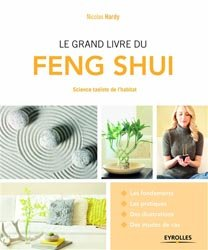 Dernières parutions sur Techniques de décoration, Le grand livre du feng shui