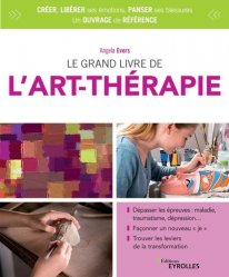 Dernières parutions sur Art-thérapie, Le grand livre de l'art thérapie