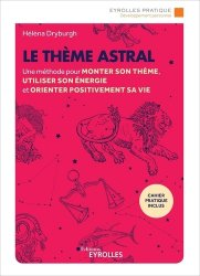 Dernières parutions dans Eyrolles Pratique, Le thème astral. Une méthode pour monter son thème, utiliser son énergie et orienter positivement sa vie