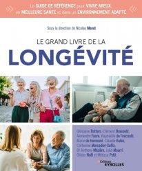 Dernières parutions sur Spécial seniors, Le grand livre de la longévité