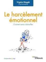 Dernières parutions sur Gestion des émotions, Le harcèlement émotionnel