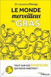 Dernières parutions sur Diététique - Nutrition, Le monde merveilleux du gras